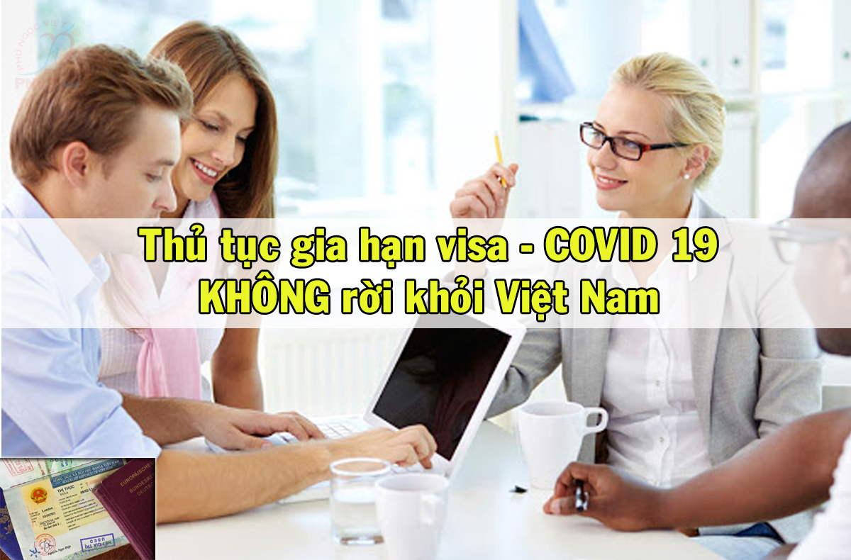 dịch vụ gia hạn visa không rời khỏi việt nam, tránh dịch covid19
