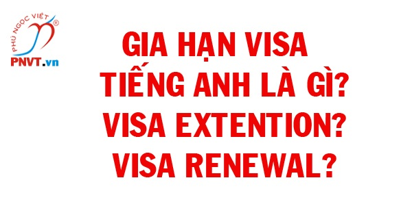 gia hạn visa tiếng anh là gì