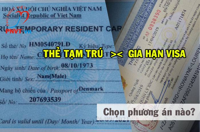 Người nước ngoài làm việc ở Việt Nam 10 tháng nên gia hạn visa hay xin cấp thẻ tạm trú