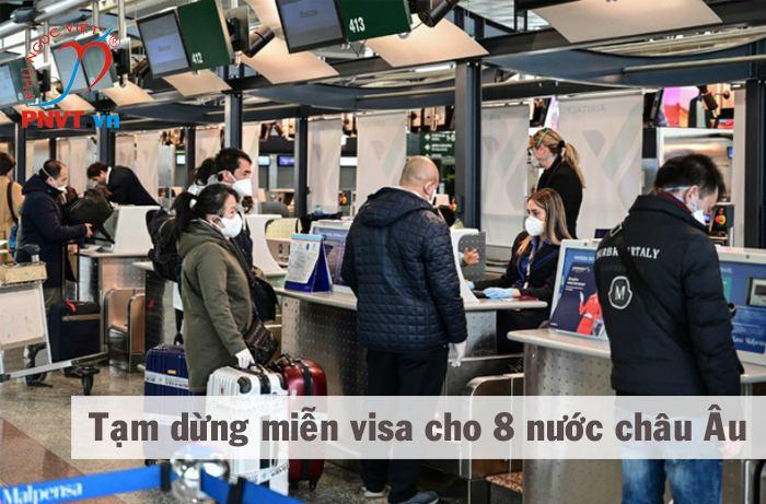 Tạm dừng miễn thị thực đơn phương với công dân 8 nước Châu Âu kể từ ngày 12/3/2020 để phòng chống dịch bệnh COVID-19