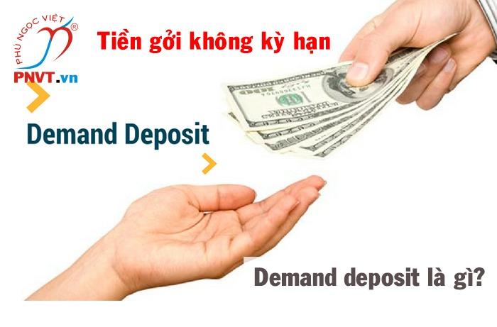 Tiền gửi không kì hạn (Demand deposit) là gì