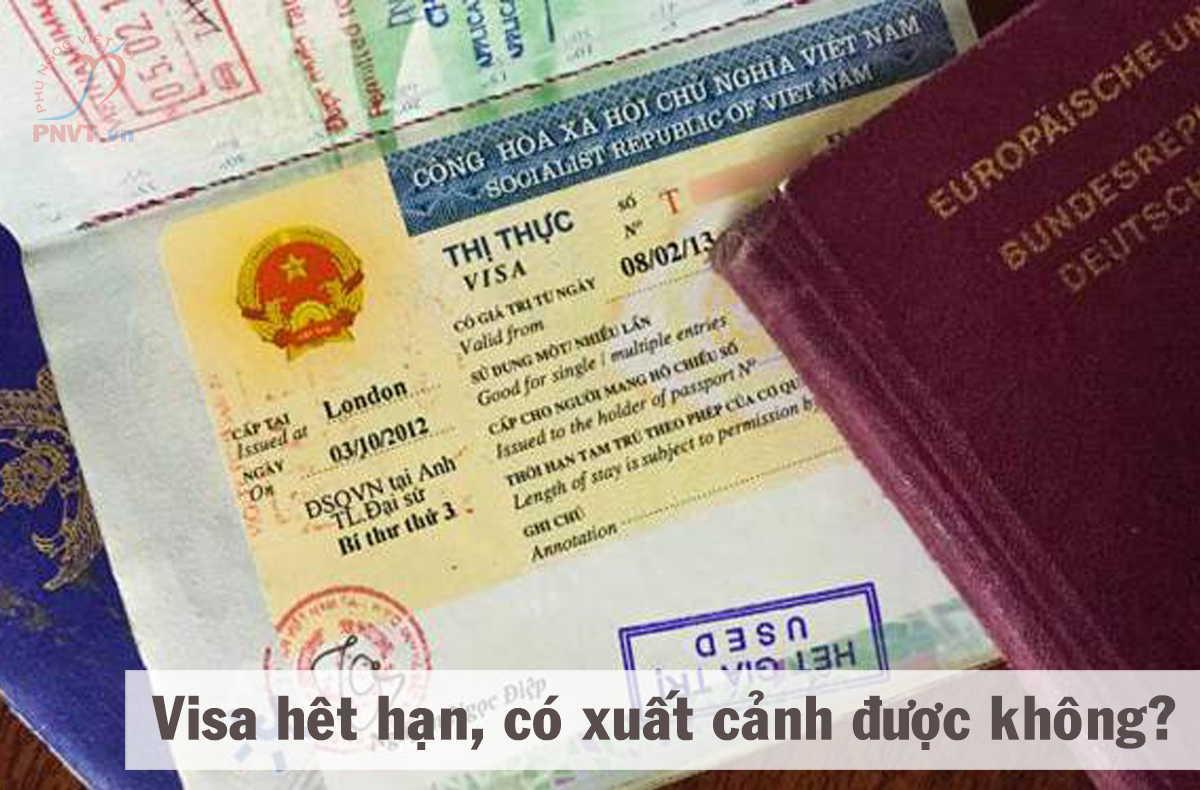 visa quá hạn, hết hạn có xuất cảnh được không